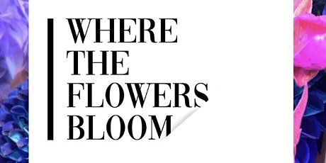 Where the Flowers Bloom: Art Pop-Up tickets