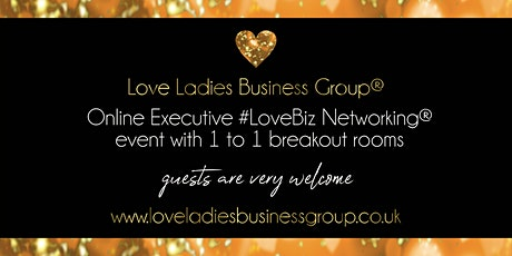 Cheltenham Executive #LoveBiz Networking® Online Event tickets