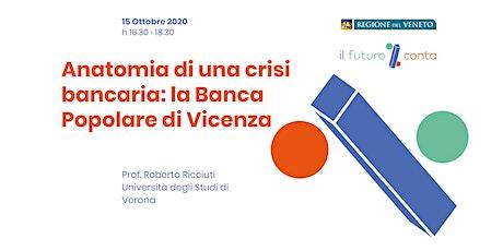 Anatomia di una crisi bancaria: la Banca Popolare di Vicenza biglietti