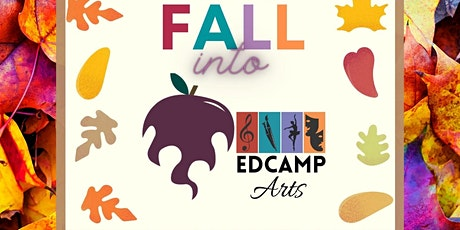 Fall into Edcamp Arts 2020 Online tickets