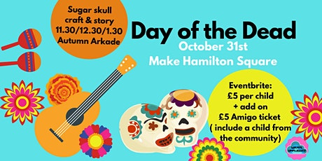 Day of the Dead Craft and Story at Autumn Arkade tickets