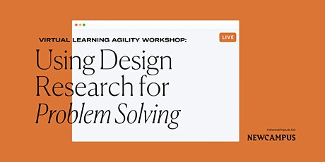 Learning Agility Workshop | Using Design Research for Problem Solving tickets
