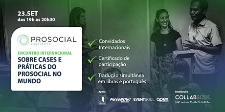 Encontro Internacional: Cases e Práticas do Prosocial no Mundo ingressos