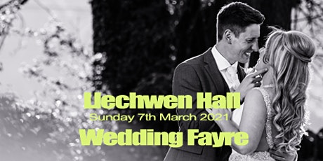 Llechwen Hall Hotel Wedding Fayre  - Sun 7th March 2021 tickets
