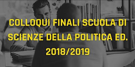 Colloqui finali Scuola di Scienze della Politica ed. 2018/2019 biglietti