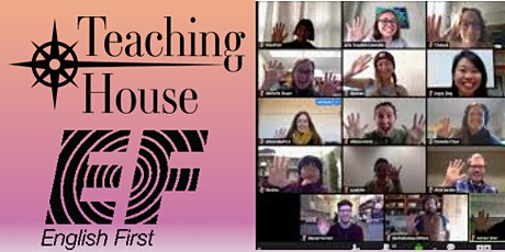 Teaching  House / EF TEFL Open House - online VIA ZOOM! tickets