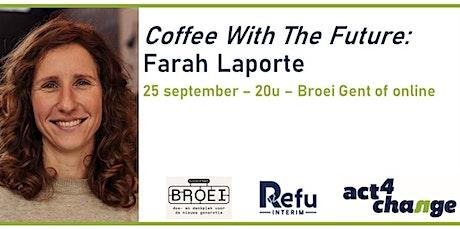 Coffee With The Future: Farah Laporte over Refu Interim tickets