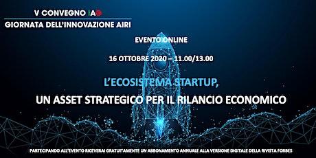 L'ecosistema startup, un asset strategico per il rilancio economico biglietti