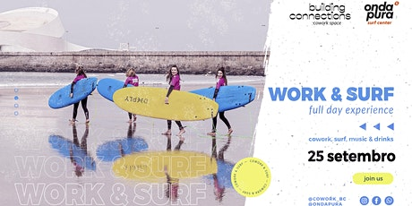 Work & Surf/ Full day experience - Cowork Building Connections bilhetes
