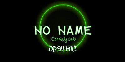 No name comedy club: Open MIc