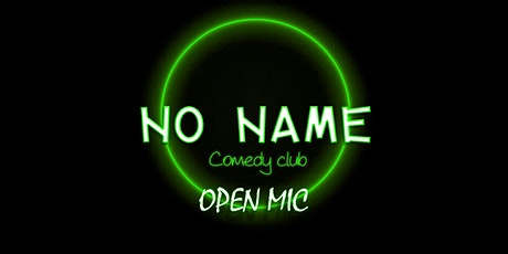 No name comedy club: Open MIc billets