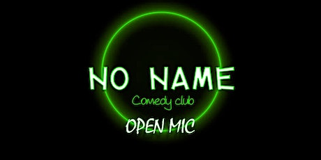 No name comedy club: Open MIc best of de la semaine billets