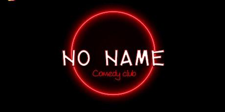 No name comedy club billets