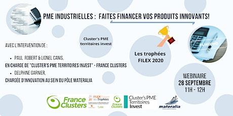PME INDUSTRIELLES: Faites financer vos produits innovants ! billets