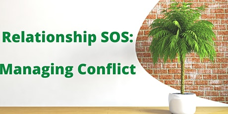 Relationship SOS: How To Manage Conflict in Your Relationship tickets