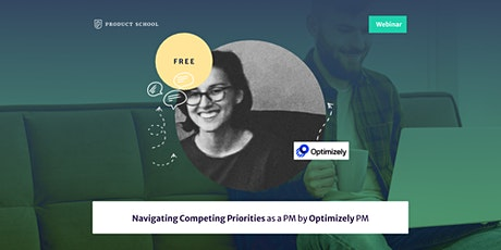 Webinar: Navigating Competing Priorities as a PM by Optimizely PM tickets
