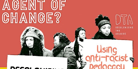 Decolonising The Workspace:anti- racist pedagogy in academic/theatre spaces tickets