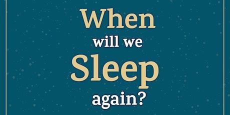 Will we ever sleep again? tickets