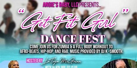 Get Fit , Girl !!!! Dance Fest tickets