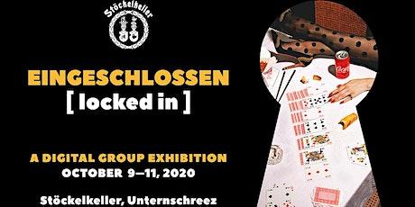 EINGESCHLOSSEN [locked in] - Kunst auf digitalen Leinwänden Tickets