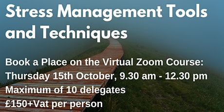Stress Management Tools and Techniques Price: £150 + Vat per delegate tickets