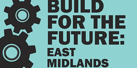 Build for the Future: East Midlands tickets