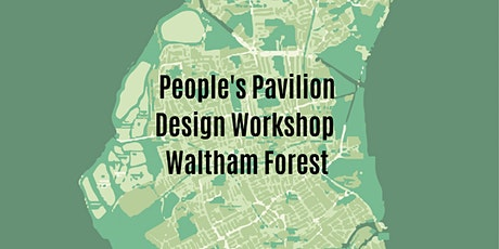 People's Pavilion Design Competition - Waltham Forest (Age 14-19) tickets