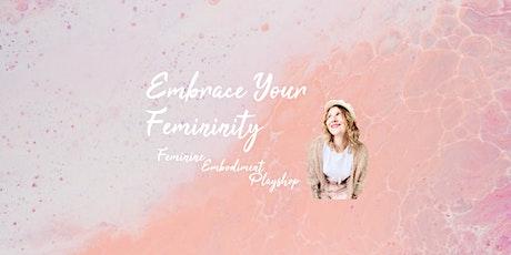Embrace Your Femininity – Feminine Embodiment Playshop Tickets