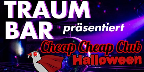 TraumBar präsentiert: Cheap Cheap Club - Halloween Special Tickets