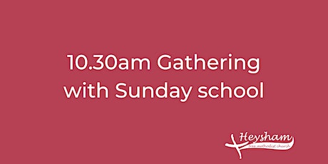Sunday 27th September 10.30am Gathering with Sunday School tickets