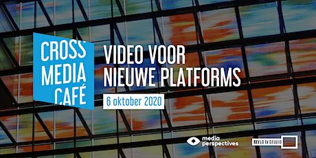 Cross Media Café - Video voor nieuwe platforms tickets