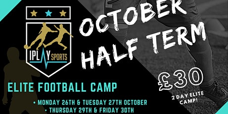 IPlay Sports Elite Football 2 day camp (Monday 26th - Tuesday 27th Oct) tickets