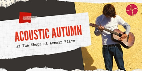 Acoustic Autumn at The Shops at Avenir Place tickets