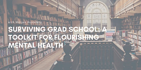 Surviving Grad School: A Toolkit for Flourishing Mental Health tickets