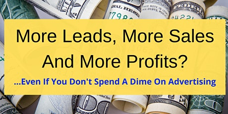 More Leads, More Sales And More Profits? tickets
