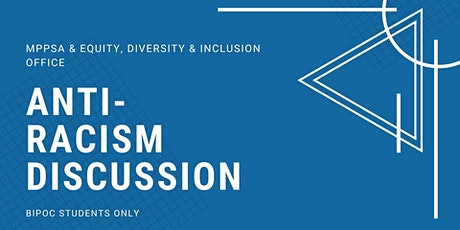 MPPSA Anti-Racism Discussion - BIPOC Students tickets
