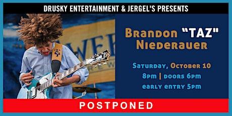 """POSTPONED - Brandon """"Taz"""" Niederauer tickets"""