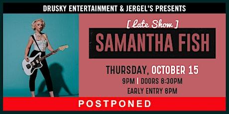 POSTPONED - Samantha Fish (Late Show) tickets
