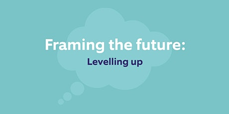 Framing the future: Levelling up tickets