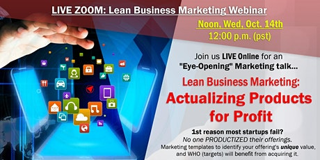 Lean Business Marketing--Actualizing Products for Profit tickets