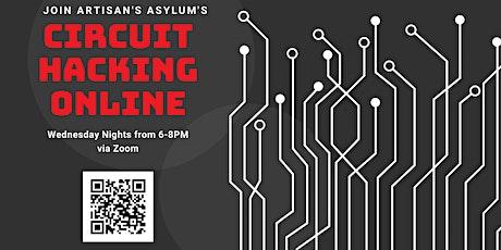 Circuit Hacking Night Online with Artisan's Asylum[November 2020] tickets