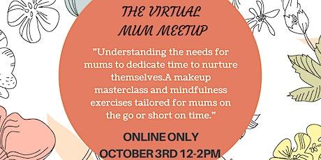 The Virtual Mum Meet Up tickets