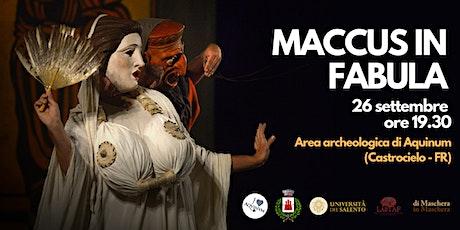 MACCUS IN FABULA - spettacolo teatrale ad Aquinum biglietti