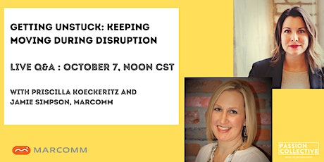 Live Q&A - Getting Unstuck: Keeping Moving During Disruption tickets