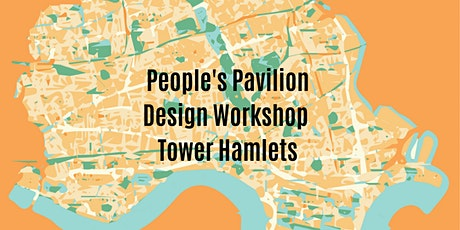 People's Pavilion Design Competition - Tower Hamlets (Age 14-19) tickets