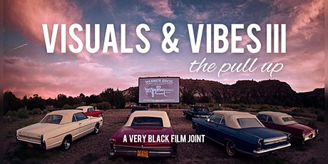VISUALS & VIBES III: the pull up tickets