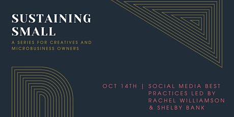 Sustaining Small: A Monthly Dialogue for Creatives & Microbusiness Owners tickets