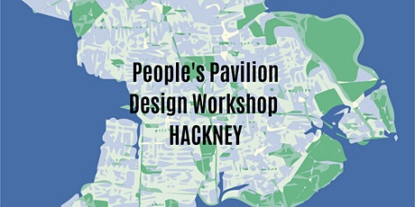 People's Pavilion Design Competition - Hackney (Age 14-19) tickets