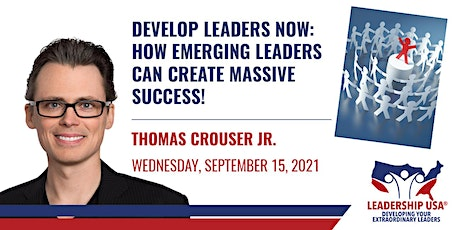Develop Leaders Now: How Emerging Leaders Can Create Massive Success! tickets