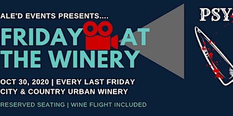 Friday Night Movie Series @ the Winery: PSYCHO - Oct 30 tickets